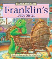 Buku Cerita Klasik Frankllin: Franklin's Baby Sister
