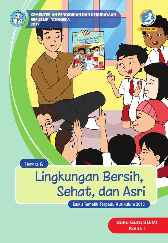 Kelas_01_SD_Tematik_6_Lingkungan_Bersih_Sehat_dan_Asri_Guru_2017_001.jpg