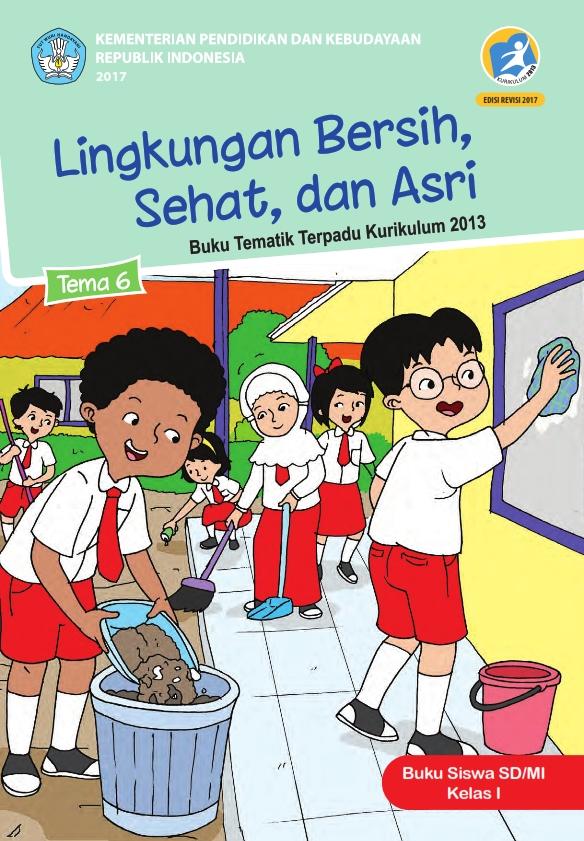 Kelas 1 SD Tematik 6 Lingkungan Bersih, Sehat, dan Asri ...