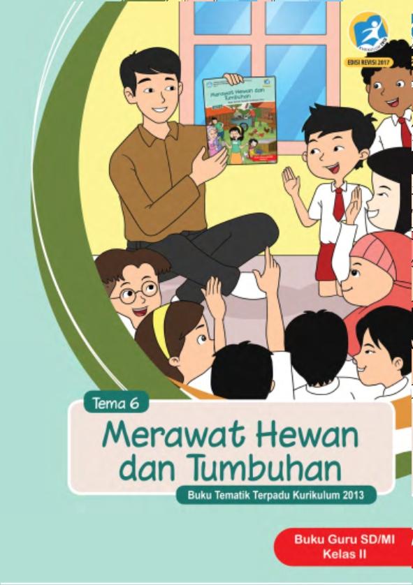 Kelas_02_SD_Tematik_6_Merawat_Hewan_dan_Tumbuhan_Guru_2017_001-1.jpg