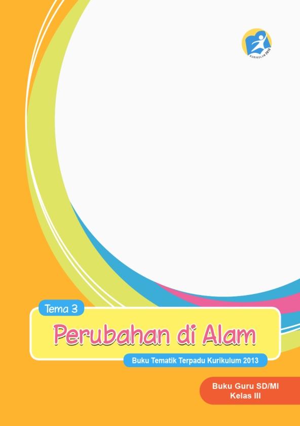 Kelas_03_SD_Tematik_3_Perubahan_di_Alam_Guru_001.jpg