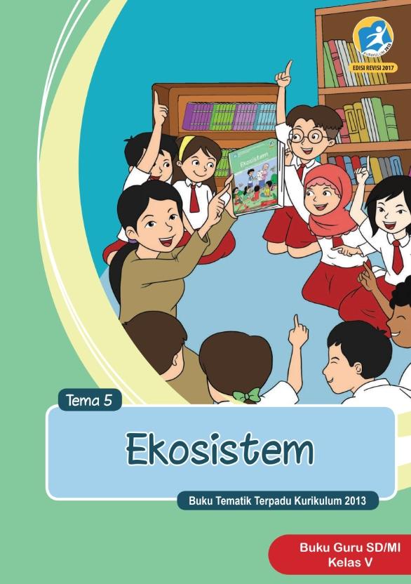 Kelas_05_SD_Tematik_5_Ekosistem_Guru_2017_001.jpg