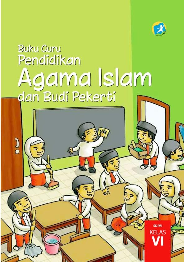 Kelas 6 SD Pendidikan Agama Islam dan Budi Pekerti Guru 2017