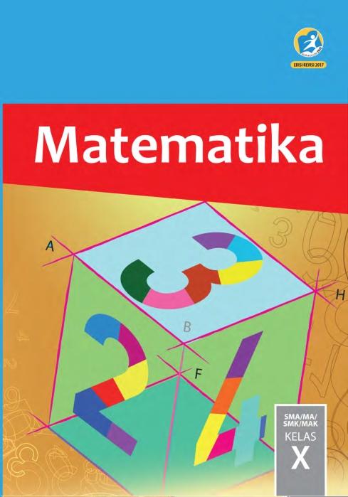 Kelas_10_SMA_Matematika_Siswa_2017_001.jpg