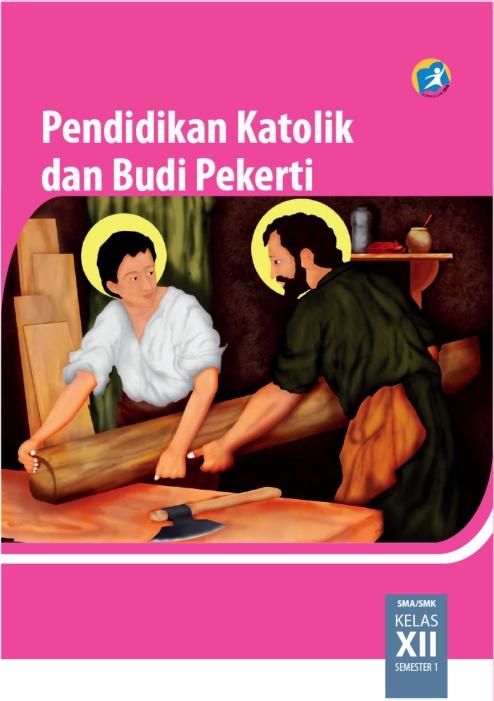 Kelas_12_SMA_Pendidikan_Agama_Katolik_dan_Budi_Pekerti_Siswa_001.jpg