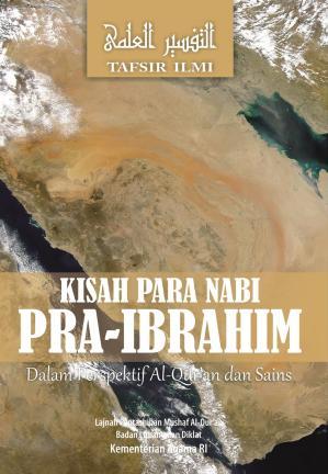 Kisah Para Nabi Pra-Ibrahim dalam Perspektif Al-Qur'an dan Sains, Tafsir Ilmi