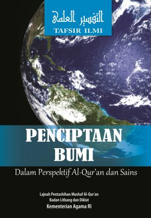 Penciptaan Bumi dalam Perspektif Al-Qur'an dan Sains: Tafsir Ilmi
