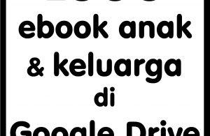 baca dan download 2500 ebook anak dan keluarga di google drive